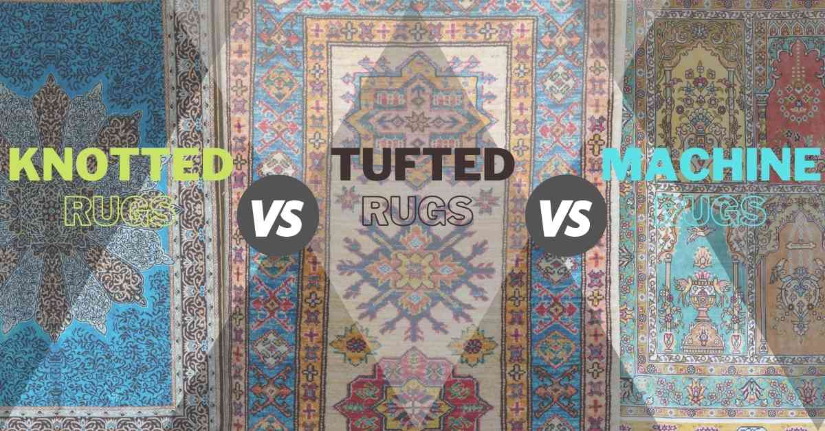 11 Difference Hand Tufted Vs