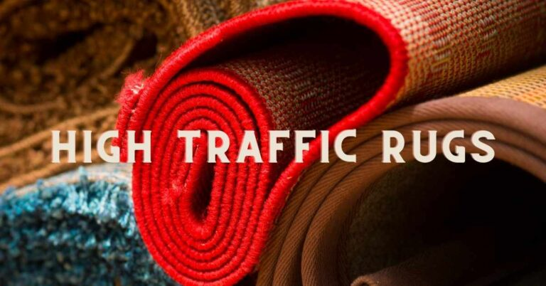 Best Area Rugs For High Traffic Areas