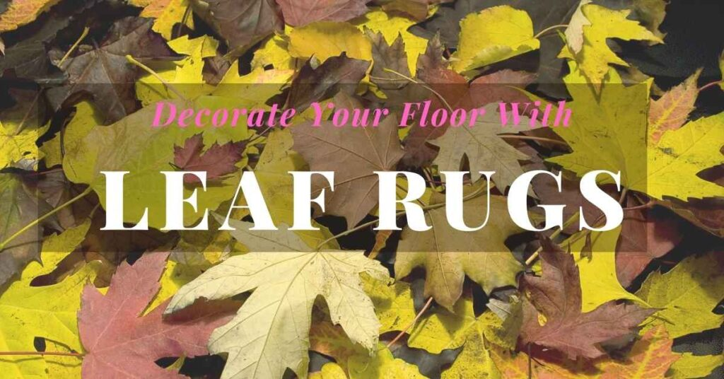 area rugs with leaf design