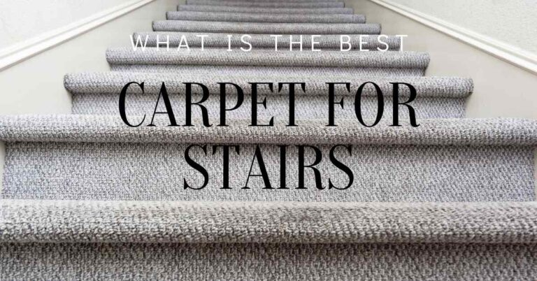 What Is The Best Carpet For Stairs High Traffic