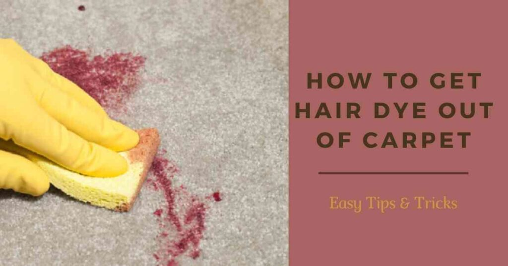 how to get hair dye out of carpet